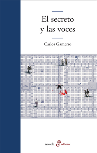 El secreto y las voces - Gamerro Carlos