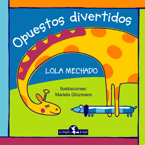 Opuestos divertidos - Mechado Lola