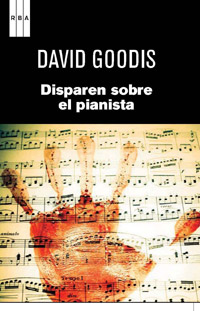 Disparen sobre el pianista 2ª ed - Goodis David