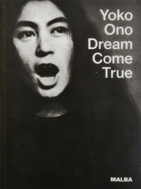 Yoko Ono Dream Come True - Kvaran Gunnar B.