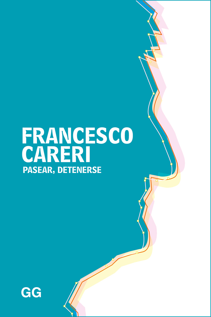 Pasear, detenerse - Careri Francesco