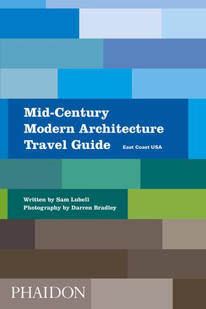 Mid-Century Modern Architecture Travel Guide - Lubell Sam