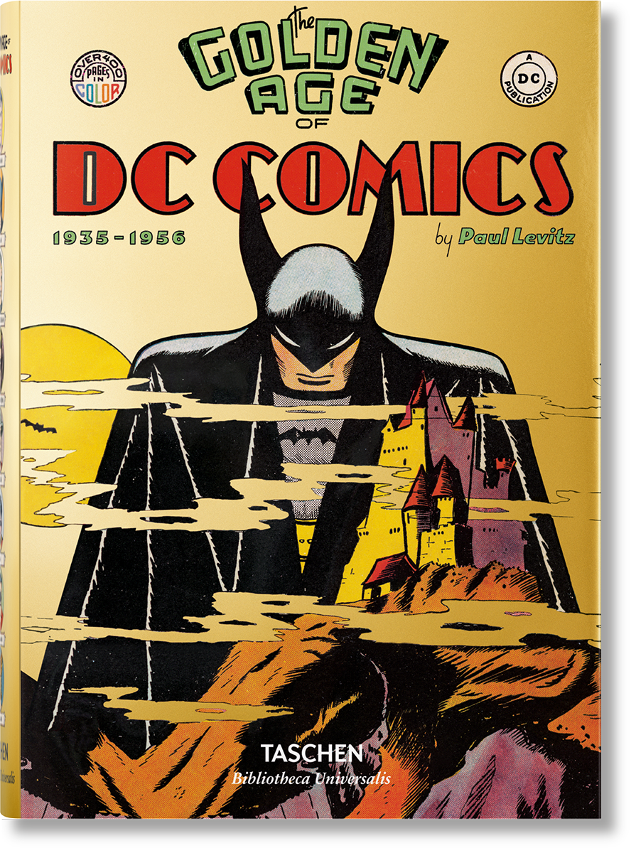 The Golden Age of DC Comics - Levitz Paul