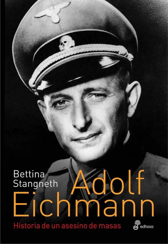 Adolf Eichmann - Stangneth Bettina